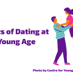 Effects of Dating at a Young Age