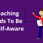 Teaching Kids To Be Self-Aware